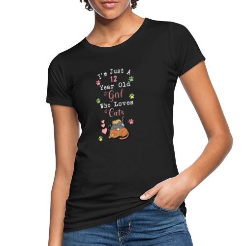 I'm just a 12 year old girl who loves cats - T-shirt bio Femme