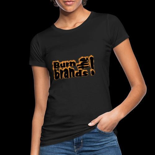 brandsburning - Frauen Bio-T-Shirt