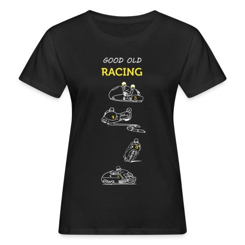 Good old racing - T-shirt bio Femme