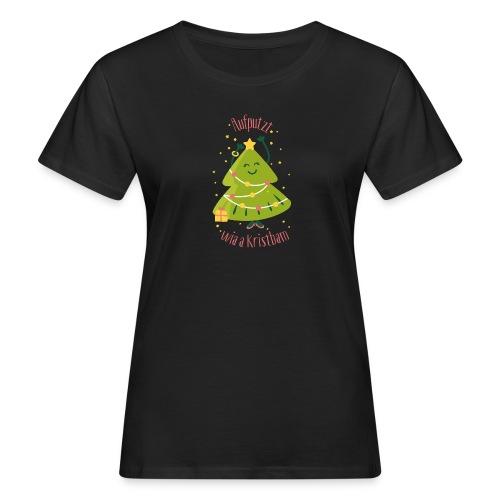 Vorschau: Aufputzt wia a Kristbam - Frauen Bio-T-Shirt