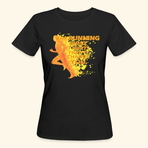 Motivo _ The Running First it Hurts - T-shirt ecologica da donna