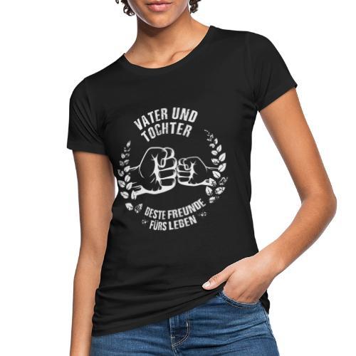Vater und Tochter Beste Freunde fürs Leben - Frauen Bio-T-Shirt