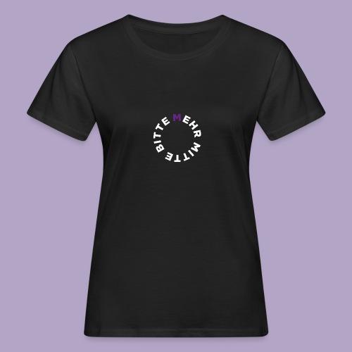 Mehr Mitte Bitte   Julius Raab Stiftung - Frauen Bio-T-Shirt
