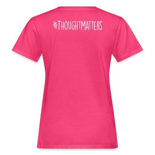 Thought Matters - Women's Organic T-Shirt