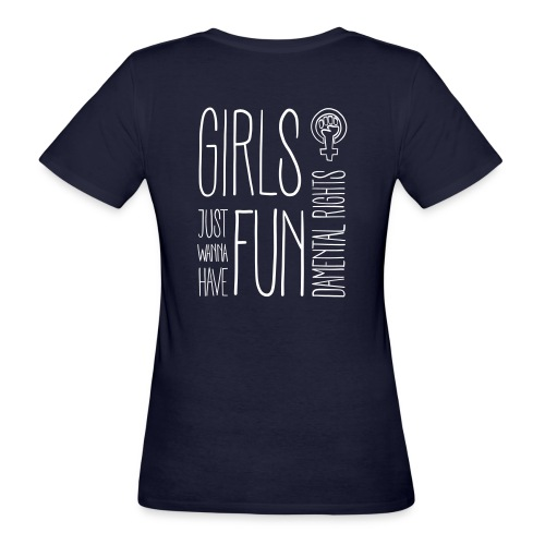 Girls just wanna have fundamental rights - Frauen Bio-T-Shirt