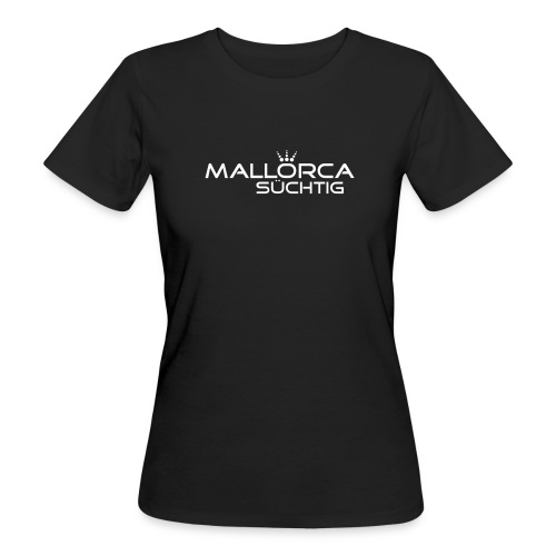 mallorcasuechtig - Frauen Bio-T-Shirt
