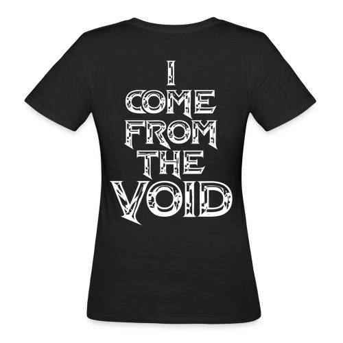 I Come From The Void White - Women's Organic T-Shirt