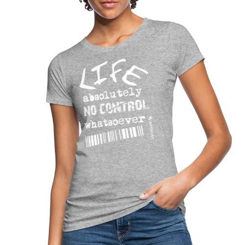 life no control tekst wit + artshirt logo op mouw - Vrouwen Bio-T-shirt