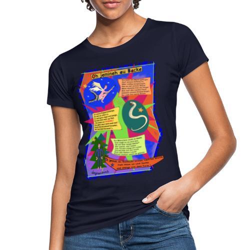 Oh Jemineh au Backe - Frauen Bio-T-Shirt