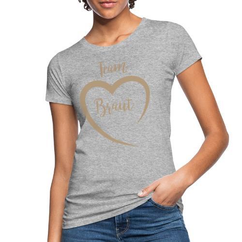 Team Braut - Frauen Bio-T-Shirt