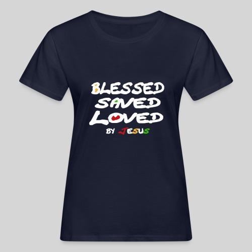 Blessed Saved Loved by Jesus - Frauen Bio-T-Shirt