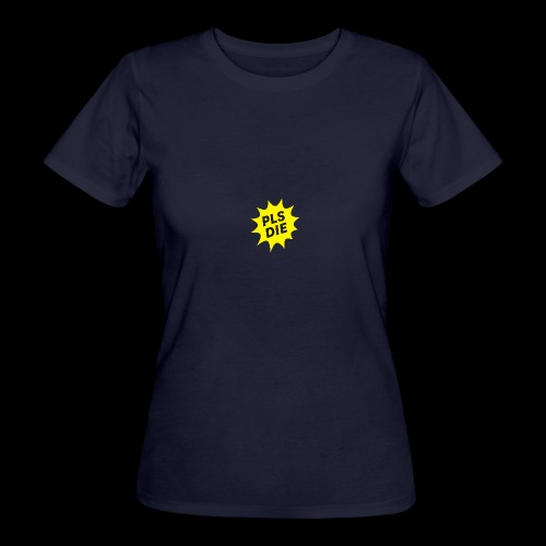 PLSDIE Hatewear - Frauen Bio-T-Shirt