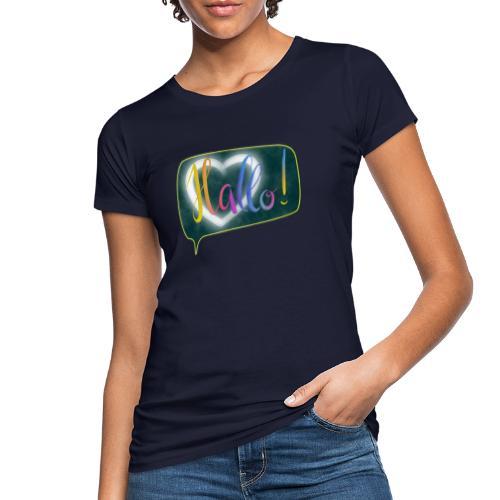 Hallo! Lettering mit Herz in Sprechblase - Frauen Bio-T-Shirt