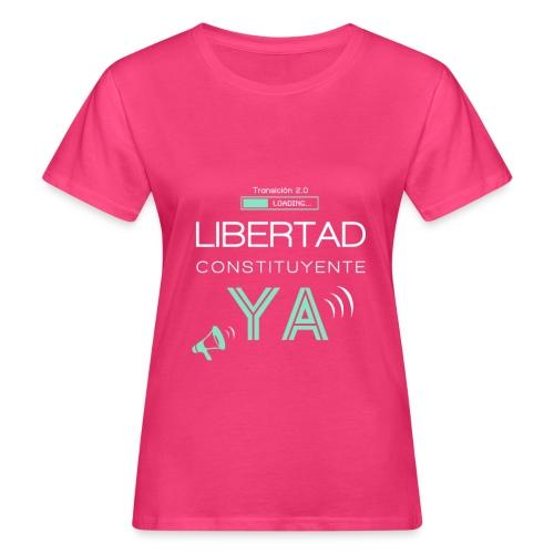 Libertad Constituyente ¡YA! - Camiseta ecológica mujer