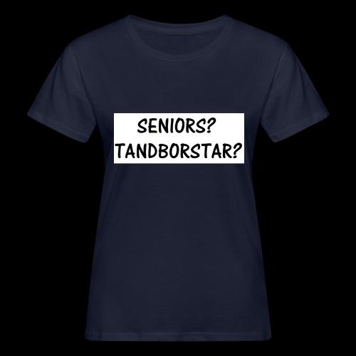 Seniors? Tandborstar? - Ekologisk T-shirt dam
