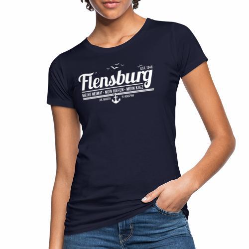 Flensburg - meine Heimat, mein Hafen, mein Kiez - Frauen Bio-T-Shirt