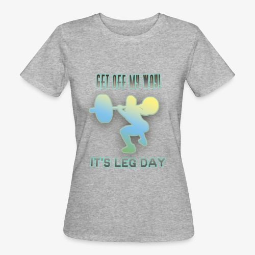 It's Leg Day Women - T-shirt bio Femme