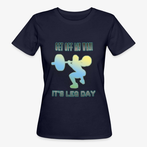It's Leg Day Women - T-shirt bio Femme