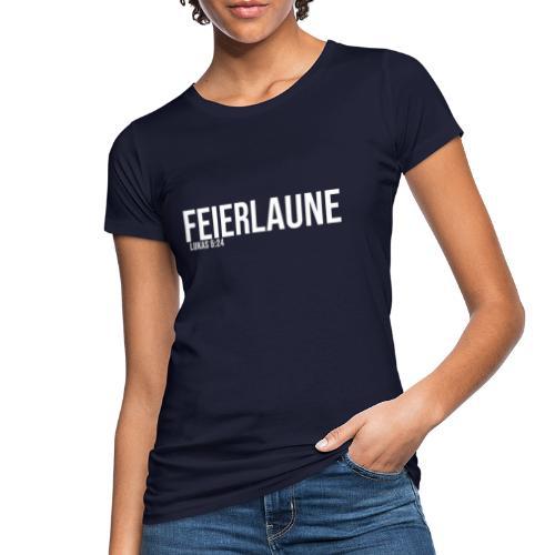 FEIERLAUNE - Print in weiß - Frauen Bio-T-Shirt