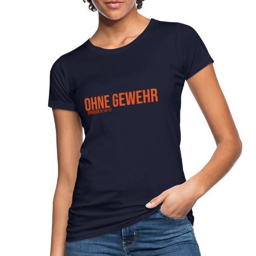 OHNE GEWEHR - Print in orange - Frauen Bio-T-Shirt