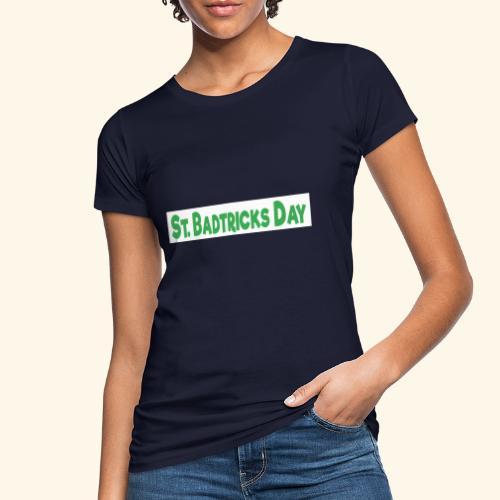 ST BADTRICKS DAY - Women's Organic T-Shirt
