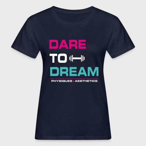 DARE TO DREAM - Camiseta ecológica mujer