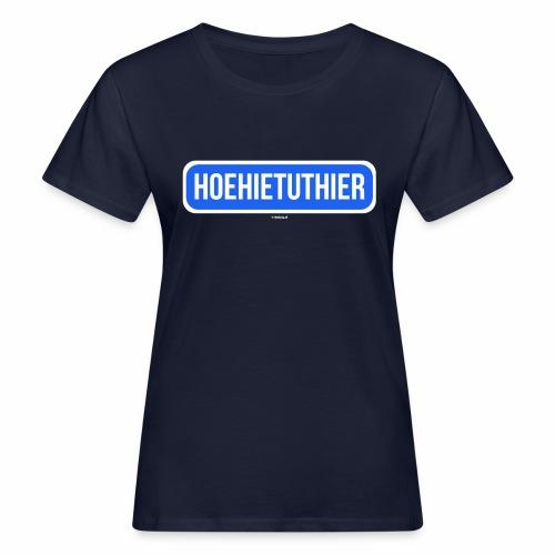 Hoehietuthier - Vrouwen Bio-T-shirt