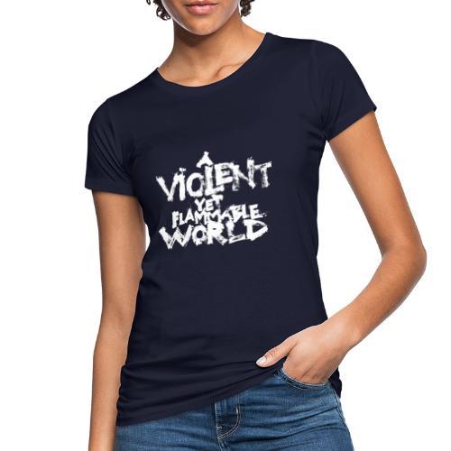 aViolentYetFlammableWorld - T-shirt ecologica da donna