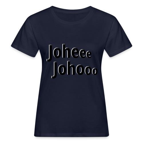 Premium T-Shirt Johee Johoo - Vrouwen Bio-T-shirt
