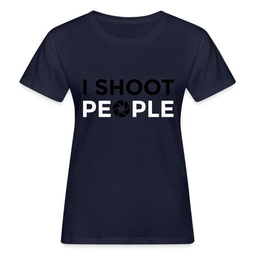 I shoot people - Women's Organic T-Shirt