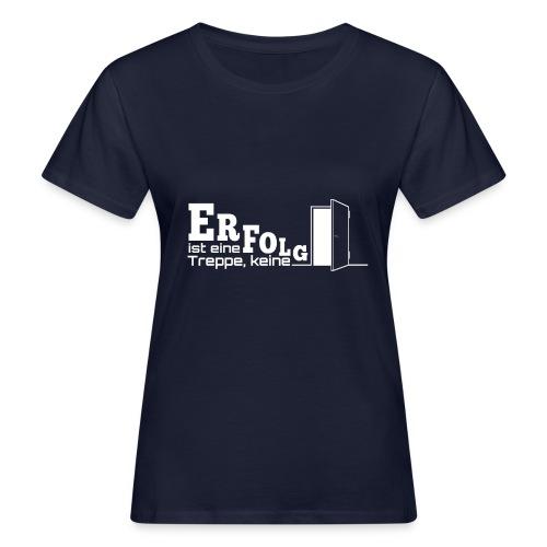 ERFOLGSTREPPE - Frauen Bio-T-Shirt