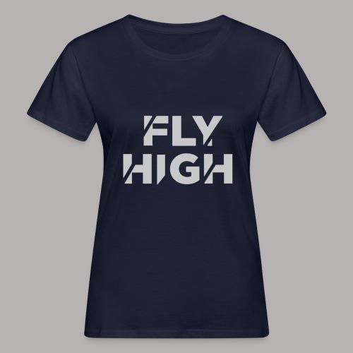 Fly High - Frauen Bio-T-Shirt