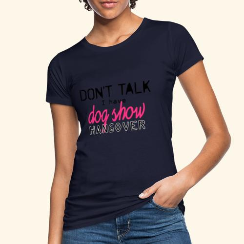 Dog show hangover - Naisten luonnonmukainen t-paita