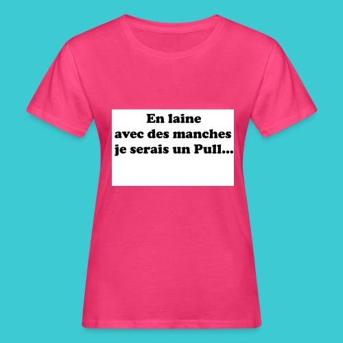 t-shirt humour - T-shirt bio Femme