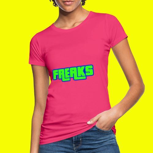 YOU FREAKS - Frauen Bio-T-Shirt
