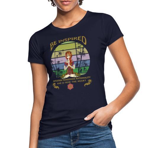 Lass dich inspirieren und folge deiner Intuition - Frauen Bio-T-Shirt