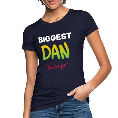 We all simp for Dan - Organic damer