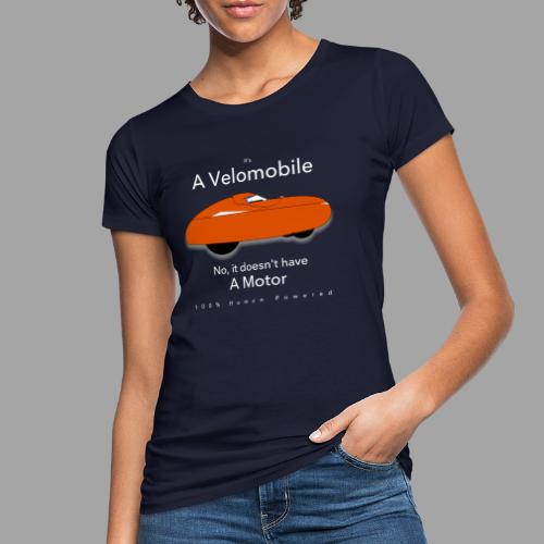 it's a velomobile white text - Naisten luonnonmukainen t-paita