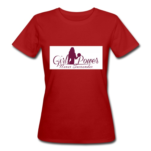 GIRL POWER NEVER SURRENDER - Camiseta ecológica mujer