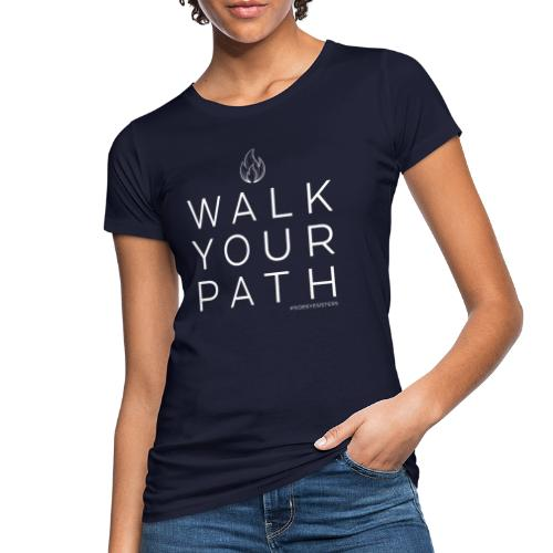 'WALK YOUR PATH' Side Eye Sisters Slogan (white) - Women's Organic T-Shirt