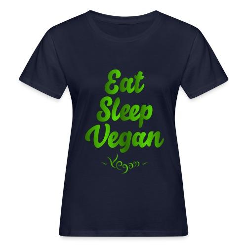 Eat Sleep Vegan - Naisten luonnonmukainen t-paita