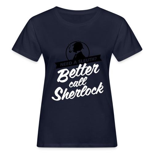 Better Call Sherlock - Frauen Bio-T-Shirt