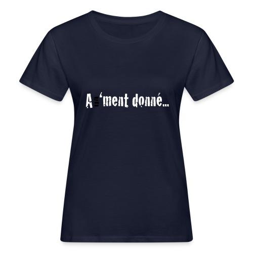 A un 'ment donné... - T-shirt bio Femme