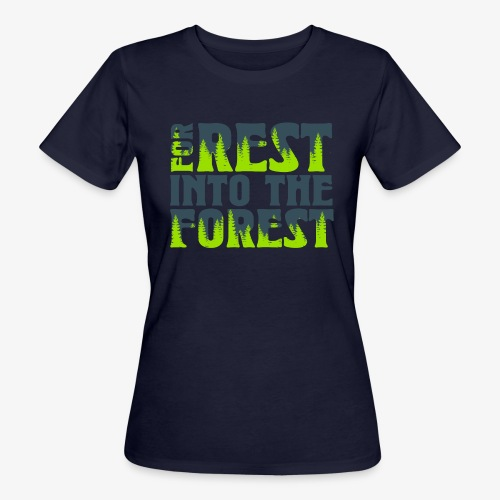 For Rest Into The Forest - Frauen Bio-T-Shirt