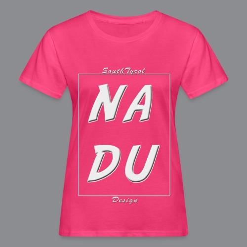 Na DU? - Frauen Bio-T-Shirt