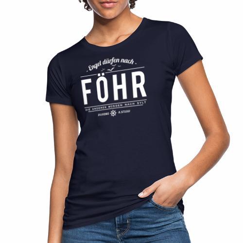 Engel dürfen nach Föhr, die anderen müssen nach... - Frauen Bio-T-Shirt