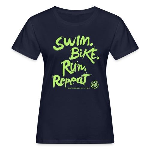 Swim. Bike. Run. Repeat - T-shirt ecologica da donna