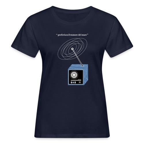 PREFERISCO IL RUMORE DEL MARE - T-shirt ecologica da donna