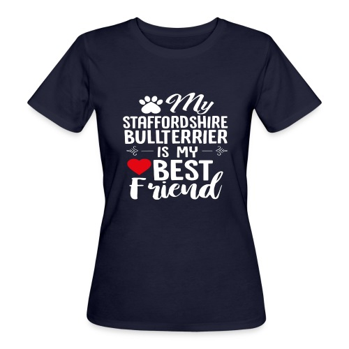 MYBESTFRIEND-STAFFORDSHIRE BULLTERRIER - Frauen Bio-T-Shirt