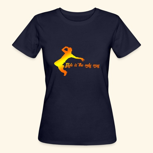 Style is the only way - T-shirt ecologica da donna